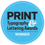 Winner - Print Typography & Lettering Awards